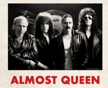 RESCHEDULED: Almost Queen at Santander Performing Arts Center May 9th, now October 9th