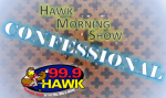 The Hawk Morning Show Confessional… 6/4/20