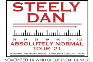 99.9 The Hawk Welcomes Steely Dan at Wind Creek Event Center