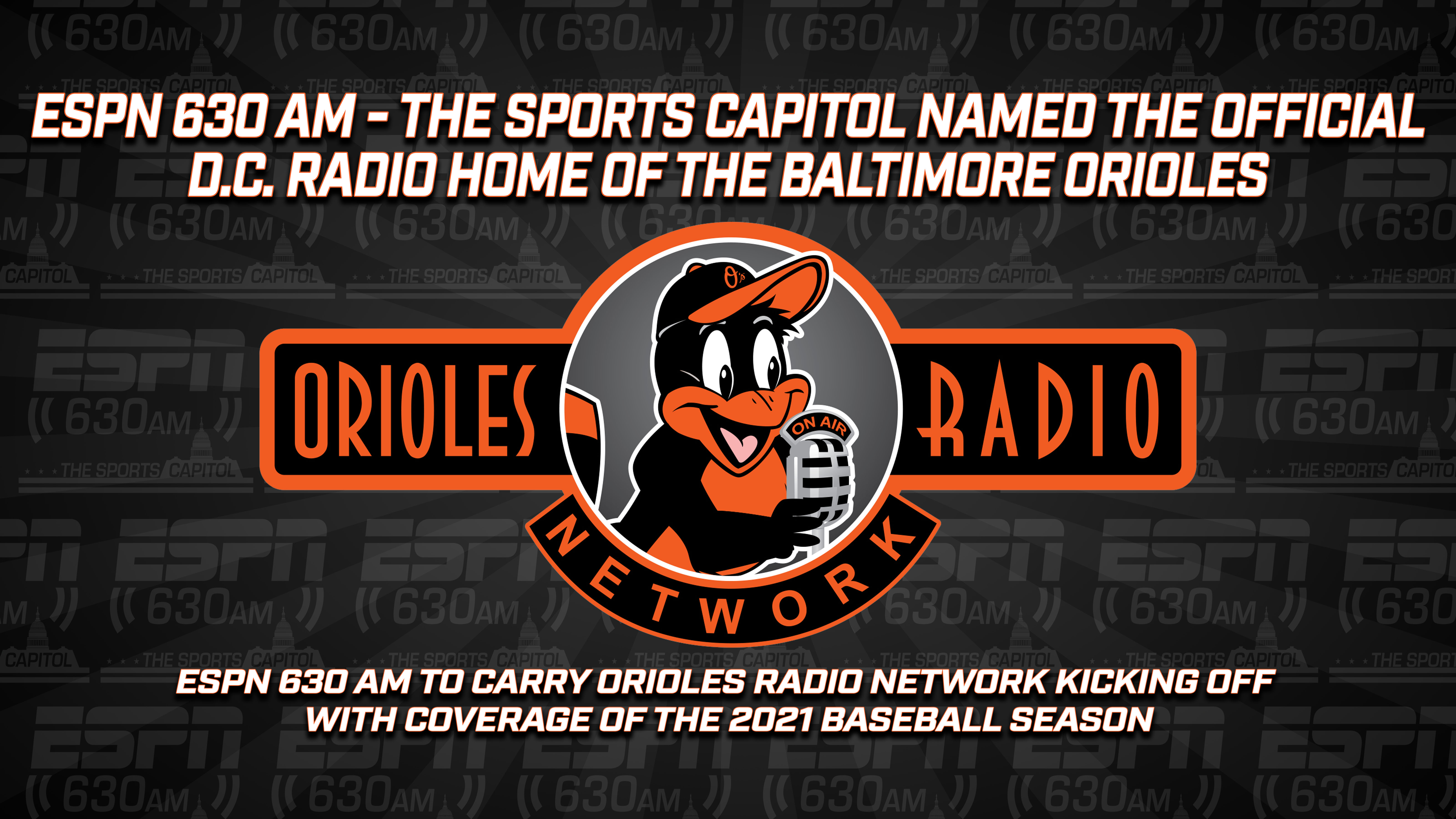 ESPN 630 AM The Sports Capitol Named the Official Washington, D.C. Radio Home of the Baltimore Orioles