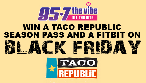 Win a Fitbit and a Taco Republic Season Pass on BLACK FRIDAY!