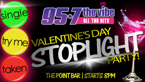 95-7 The Vibe's Valentine's Day Stoplight Party @ The Point Bar!