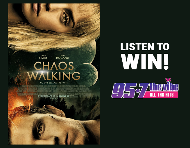 Chaos Walking // LISTEN TO WIN