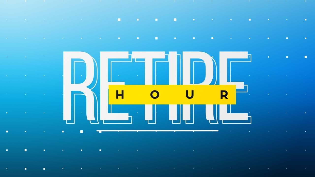 Retire Hour