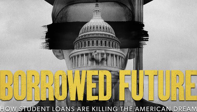 """Borrowed Future: How Student Loans Are Killing The American Dream"""