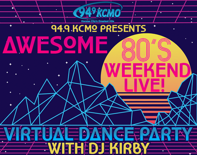 94.9 KCMO presents Awesome 80's Weekend LIVE! Virtual Dance Party with DJ Kirby