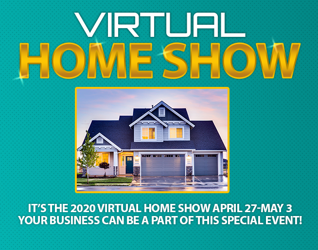 Virtual Home Show // April 27 – May 3