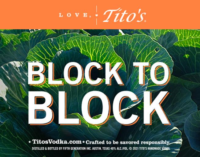"""""""Love,Tito's"""" Block to Block Program"""