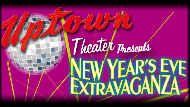 NYE Extravaganza at The Uptown!