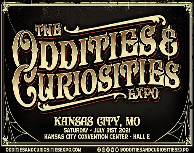 Oddities & Curiosities Expo // 7.31.21 @ Bartle Hall