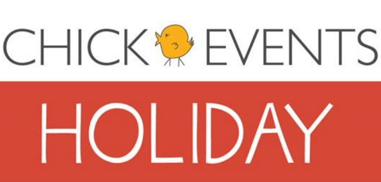 Chick Events: HOLIDAY!