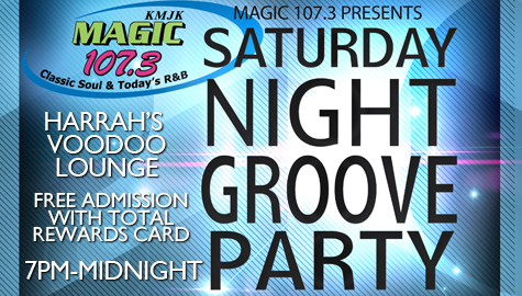Magic 107.3 takes the Saturday Night Groove Party to Harrah's VooDoo Lounge!