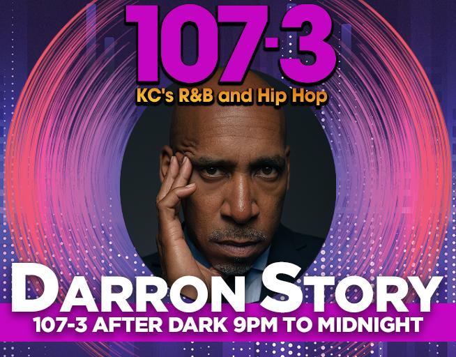 107-3 After Dark w/ Darron Story