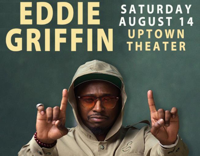 Eddie Griffin – Uptown Theater– August 14th