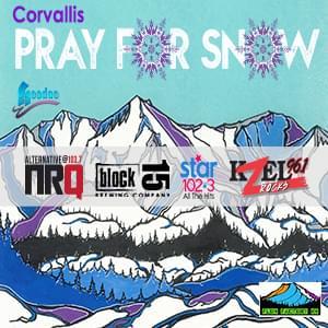 Pray For Snow Corvallis 2019-20