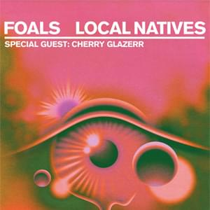 FOALS, LOCAL NATIVES, & CHERRY GLAZERR MAY 23, 2020