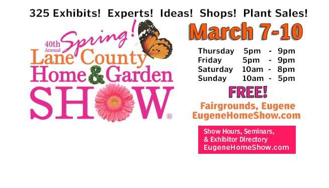 40th Annual Spring Lane County Home & Garden Show