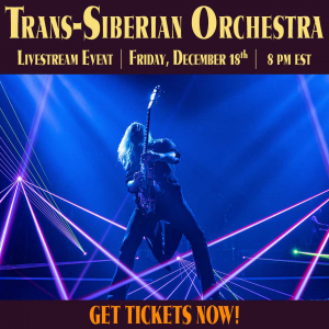 "Trans-Siberian Orchestra brings ""Christmas Eve and Other Stories"" Special Livestream Event December 18th!"
