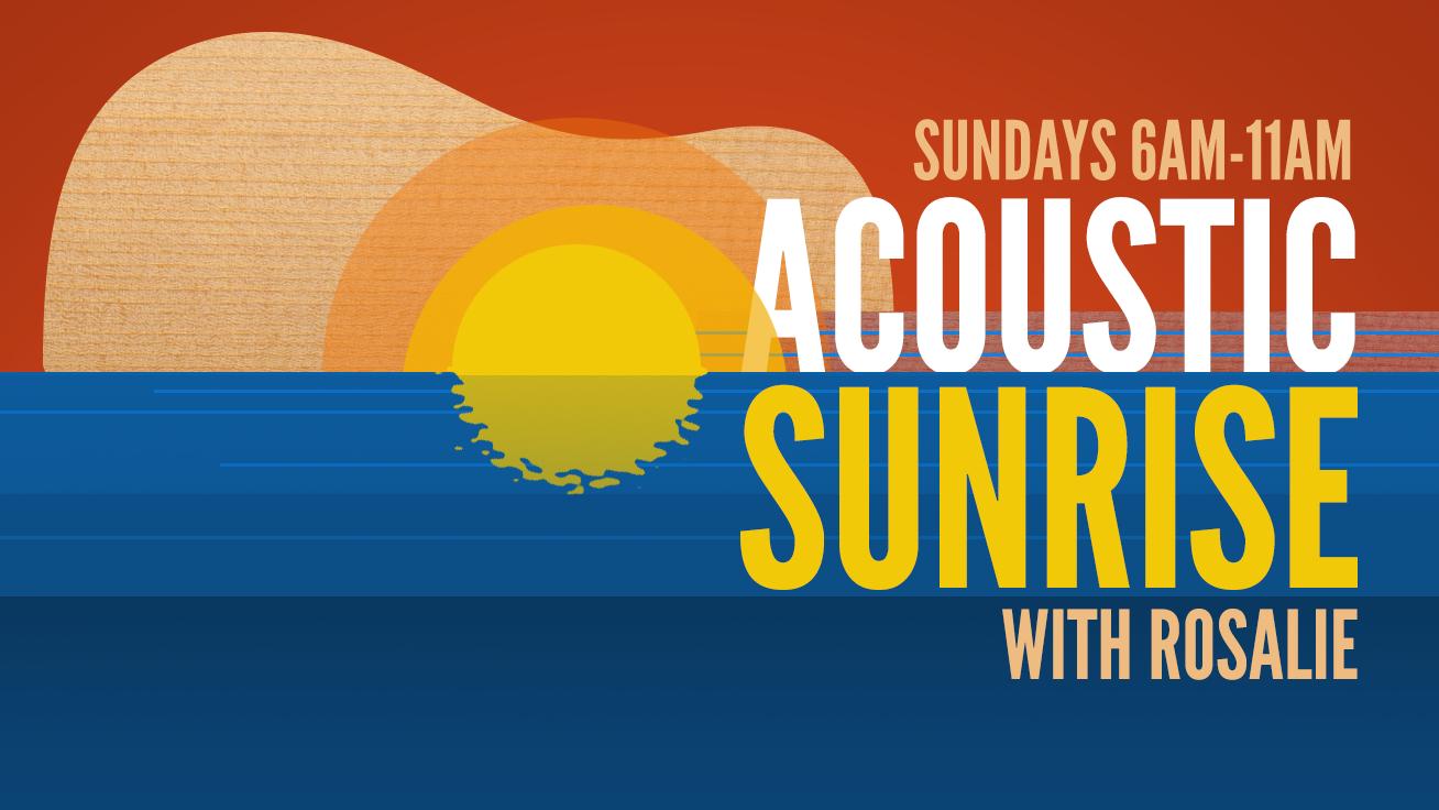 Acoustic Sunrise Sunday May 20, 2018