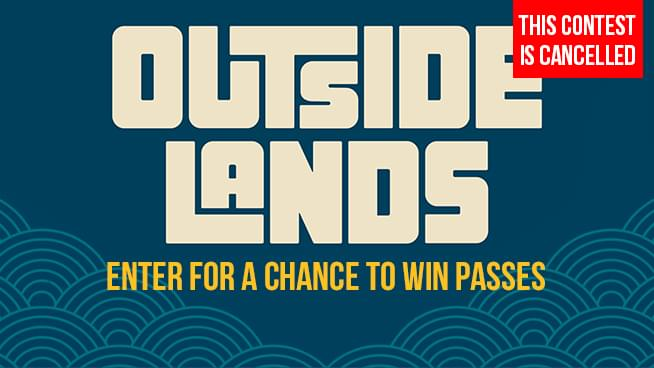 You Could Win Tickets To Outside Lands – CONTEST CANCELLED