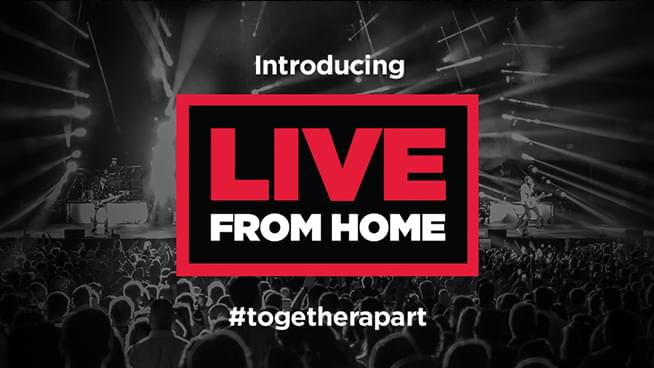 Live From Home: Find Out About Artist Live Streams, Exclusive Content & More