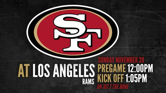 Niners @ Los Angeles: Sunday, November 29th