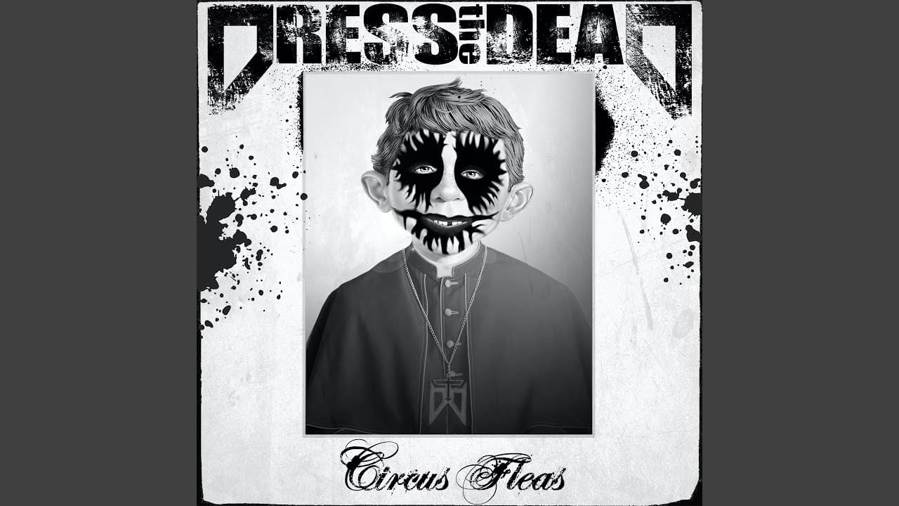 """Local:  Dress the Dead Releases Single """"Circus Fleas"""""""