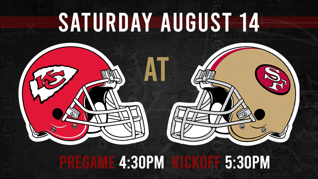 Niners vs. Chiefs: Saturday, August 14th