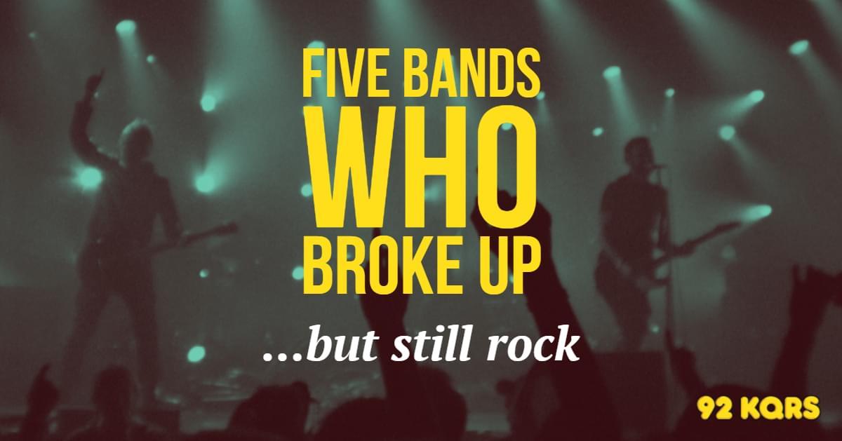 Five Bands Who Broke Up But Still Rock
