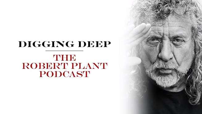 Robert Plant to Launch Digging Deep Podcast