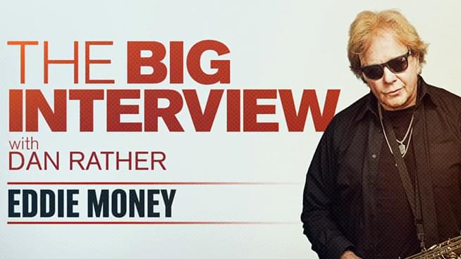 Eddie Money's Appearance on The Big Interview with Dan Rather
