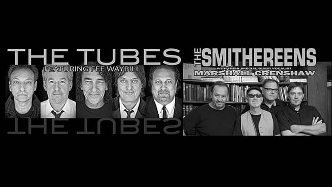 SEP 18 • The Tubes featuring Fee Waybill and Smithereens with Guest Vocalist Marshall Crenshaw