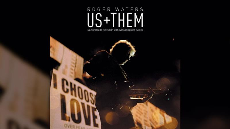 Enter to Win Roger Waters: Us + Them on CD!