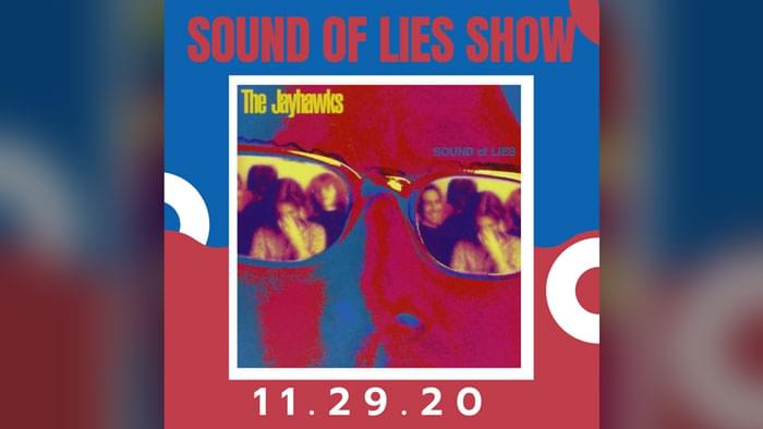 NOV 29 • The Jayhawks Sound of Lies Show