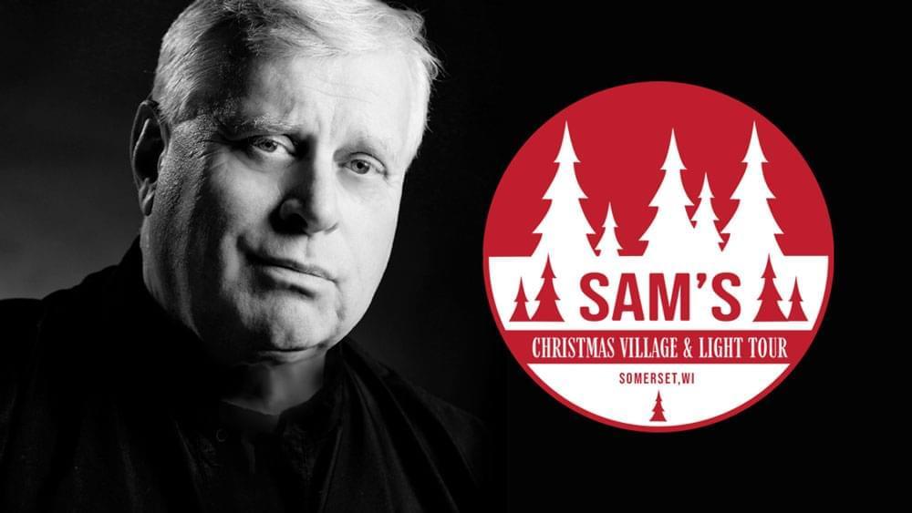 Join Tom Barnard this Saturday at Sam's Christmas Village & Light Tour!