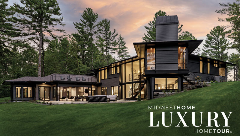 JUL 30 – AUG 1 • Midwest Home's 2021 Luxury Home Tour