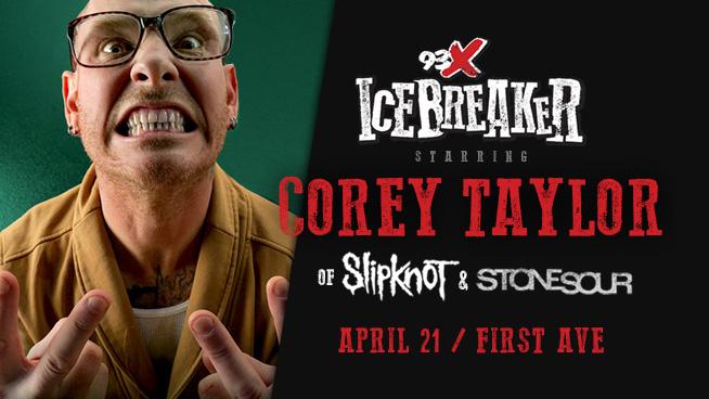 Corey Taylor to Headline 93X Icebreaker