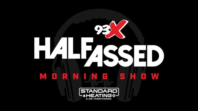 93X Half-Assed Morning Show On-Demand