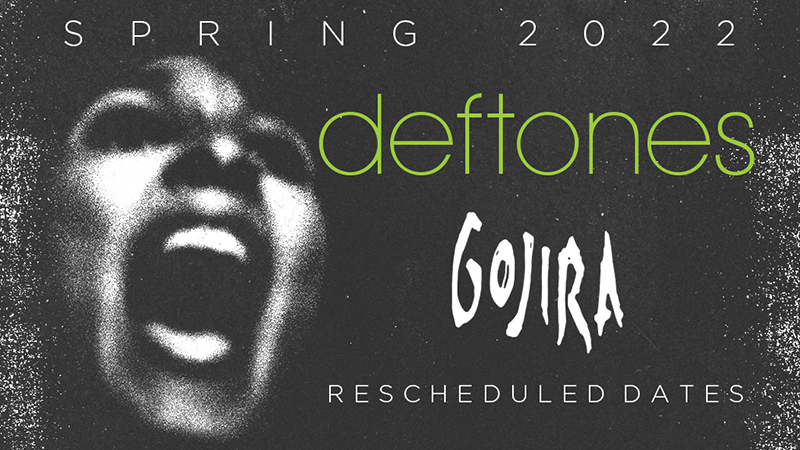 MAY 28 • Deftones with Gojira