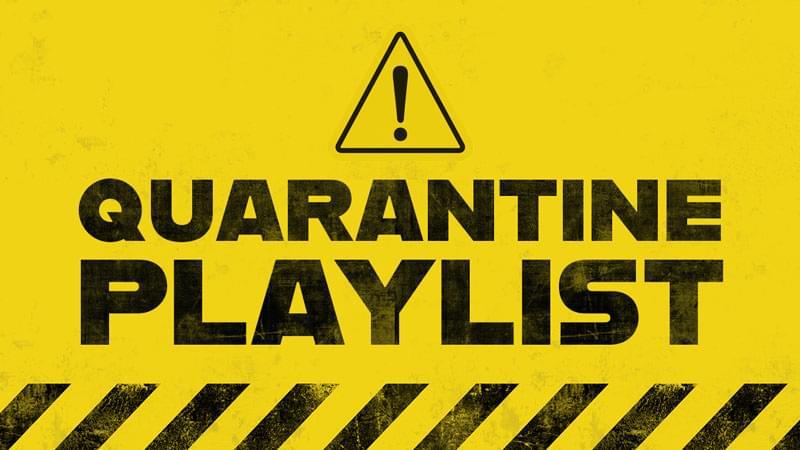 Submit Your Quarantine Playlist