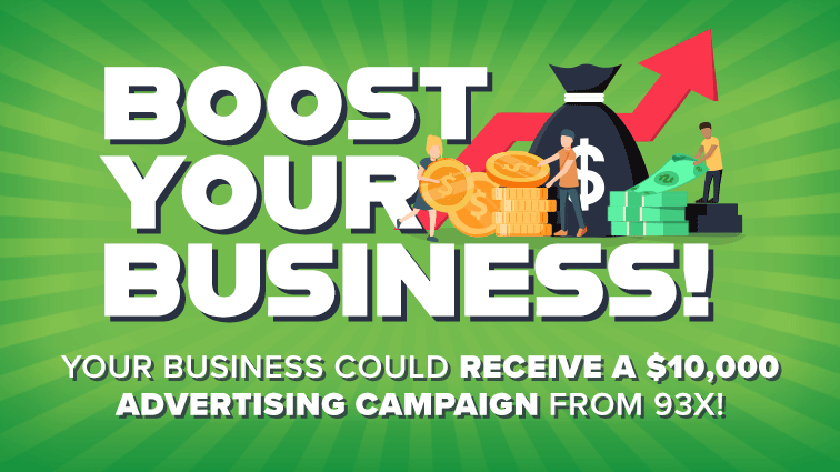 Your Business Could Win a $10,000 Advertising Campaign from 93X!