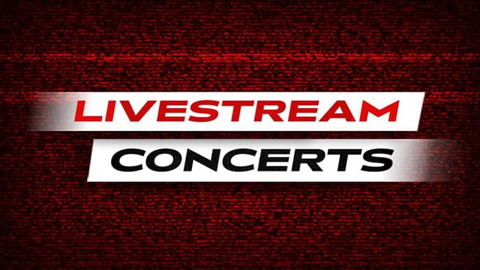 Upcoming Livestream Concerts