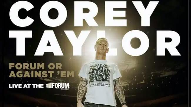 OCT 2 • Corey Taylor Forum Or Against 'Em Global Livestream