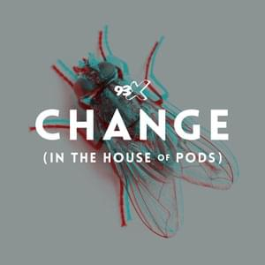 Change In The House of Pods Podcast