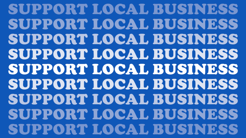 Show Your Support for Local Businesses!