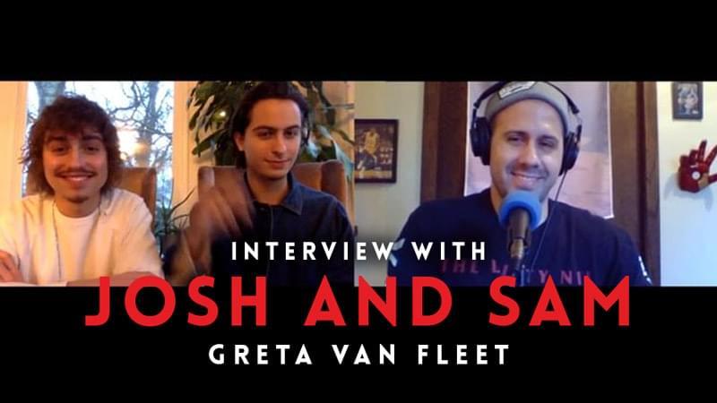 Interview with Josh & Sam of Greta Van Fleet