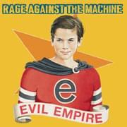 <em>Evil Empire</em> - Rage Against The Machine