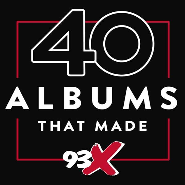 The 40 Albums That Made 93X
