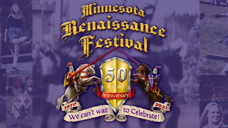 AUG 21 – OCT 3 • Minnesota Renaissance Festival