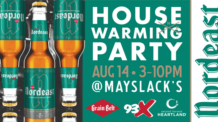 AUG 14 • 93X & Grain Belt Nordeast Housewarming Party at Mayslack's